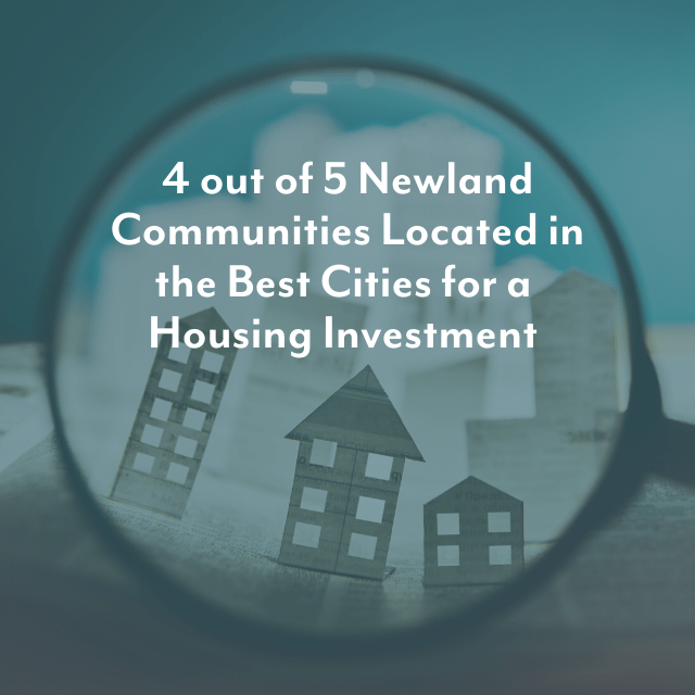 4 out of 5 Newland Communities Located in the Best Cities for a Housing Investment