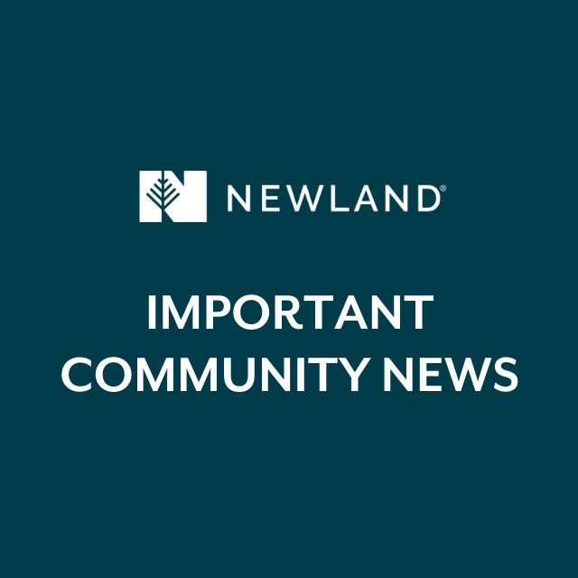 Newland Important Community News COVID-19 Update: A note from Newland CEO, Ted Nelson